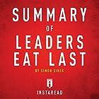 Summary of Leaders Eat Last by Simon Sinek: Includes Analysis Hörbuch von  Instaread Gesprochen von: Dwight Equitz