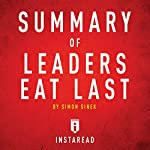 Summary of Leaders Eat Last by Simon Sinek: Includes Analysis |  Instaread