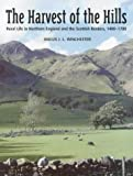 img - for The Harvest of the Hills: Rural Life in Northern England and the Scottish Borders, 1400-1700 by Angus J.L. Winchester (15-Aug-2000) Paperback book / textbook / text book