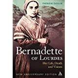 Bernadette of Lourdes: Her Life, Death and Visionsby Therese Taylor