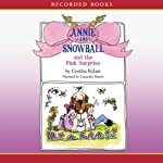 Annie and Snowball and the Pink Surprise | Cynthia Rylant