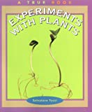 Experiments with Plants (True Books: Science Experiments)