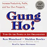 Gung Ho!: Turn On the People in Any Organization ~ Sheldon Bowles