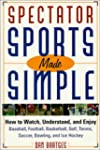 Spectator Sports Made Simple: How to...