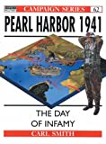 Pearl Harbor 1941: The Day of Infamy (Campaign Series 62) (1855327988) by Smith, Carl