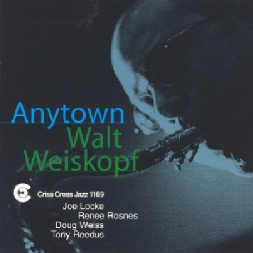 Anytown by Weiskopf, Walt (1999) Audio CD by Walt Weiskopf