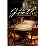 The Gambler (The Gambler's Inheritance Book 1) ~ Jillian Chantal