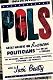img - for POLS: Great Writers on American Politicians from Bryan to Reagan book / textbook / text book