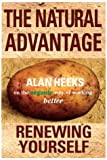 img - for The Natural Advantage: Renewing Yourself by Alan Heeks (2000-07-13) book / textbook / text book