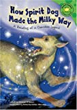 img - for How Spirit Dog Made the Milky Way: A Retelling of a Cherokee Legend (Read-It! Readers: Legends) book / textbook / text book
