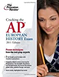 Cracking the AP European History Exam, 2011 Edition (College Test Preparation)