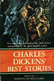 CHARLES DICKENS BEST STORIES: A Christmas Carol; The Chimes; The Cricket on the Heath; The Battle of Life; The Haunted Man and the Ghosts Bargain; The Holly Tree; Somebodys Luggage; Mrs Lirripers Lodgings; Doctor Marigold; Mugby Junction; Hunted Down