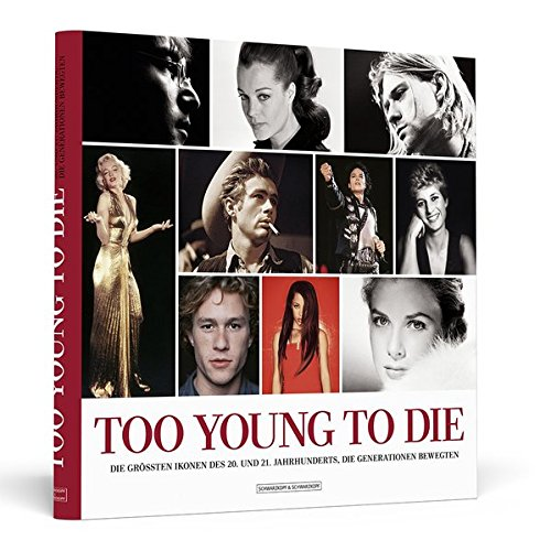 Too-Young-To-Die-Die-grten-Ikonen-des-20-und-21-Jahrhunderts-die-Generationen-bewegten