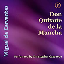 Don Quixote de la Mancha (       ABRIDGED) by Miguel de Cervantes Narrated by Christopher Cazenove