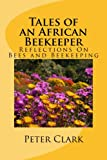 img - for Tales of an African Beekeeper - Reflections on Bees and Beekeeping book / textbook / text book