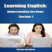 Learning English: Understanding the News, Section 1: Inspired By English (       UNABRIDGED) by Zhanna Hamilton Narrated by Zhanna Hamilton