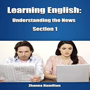 Learning English: Understanding the News, Section 1 | Livre audio