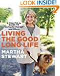 Living the Good Long Life: A Practica...