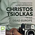 Dead Europe Audiobook by Christos Tsiolkas Narrated by Humphrey Bower
