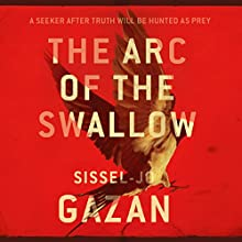 The Arc of the Swallow Audiobook by S. J. Gazan Narrated by Kristin Milward