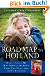 Road Map to Holland: How I Found My W...