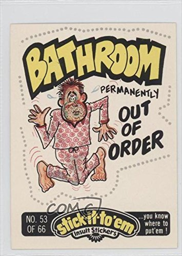 Bathroom Permanently Out of Order (Trading Card) 1976 Fleer Stick-It-To 'Em Insult Stickers/Cards #53