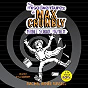 Middle School Mayhem: The Misadventures of Max Crumbly, Book 2 | Rachel Renée Russell