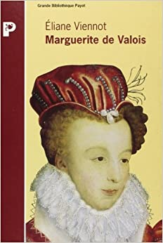 Marguerite de Valois: Eliane Viennot: 9782228888943: Amazon.com: Books