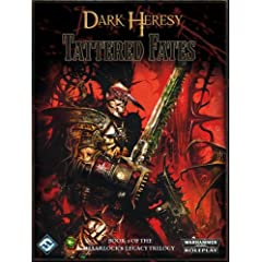 Dark Heresy RPG: Haarlock's Legacy Volume 1: Tattered Fates (Haarlock's Legacy Trilogy)