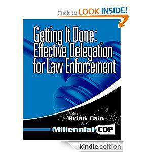 Getting It Done: Effective Delegation for Law Enforcement