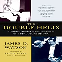 The Double Helix: A Personal Account of the Discovery of the Structure of DNA (       UNABRIDGED) by James D. Watson Narrated by Grover Gardner, Roger Clark