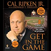 Get in the Game: Eight Elements of Perseverance That Make the Difference | [Cal Ripken, Donald T. Phillips]