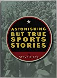img - for Astonishing But True Sports Stories (Hallmark Gift Series) book / textbook / text book