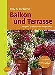 Frische Ideen f�r Balkon & Terrasse:...