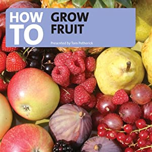 How to Grow Fruit | [Tom Petherick]