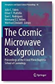 The Cosmic Microwave Background: Proceedings of the II José Plínio Baptista School of Cosmology (Astrophysics and Space Science Proceedings)