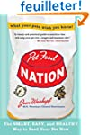 Pet Food Nation: The Smart, Easy, and...