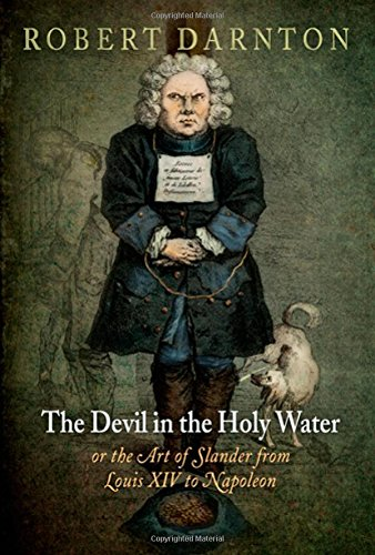 The Devil in the Holy Water, or the Art of Slander from Louis XIV to Napoleon (Material Texts)