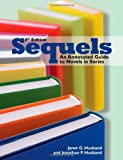 Sequels: An Annotated Guide to Novels in Series (Sequels: An Annotated Guide to Novels in Series')