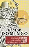 img - for Relato del hombre que sigui  un cable enterrado bajo su jard n (Ficciones de domingo) (Volume 1) (Spanish Edition) book / textbook / text book