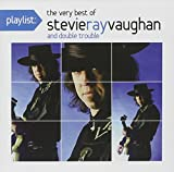 Stevie Ray Vaughan Playlist: The Very Best of Stevie Ray Vaughan