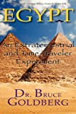 img - for Egypt: An Extraterrestrial And Time Traveler Experiment book / textbook / text book
