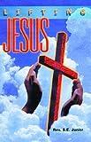 Lifting Jesus