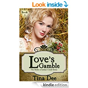 Love's Gamble: Inspirational Historical Romance (The Brides of Julian Creek Series)