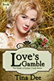 Loves Gamble: Inspirational Historical Romance (The Brides of Julian Creek Series Book 1)