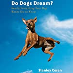 Do Dogs Dream? | Stanley Coren