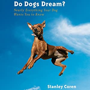 Do Dogs Dream? | [Stanley Coren]