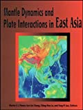 img - for Mantle Dynamics and Plate Interactions in East Asia (Geodynamics Series) book / textbook / text book