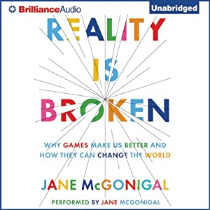 Reality Is Broken: Why Games Make Us Better and How They Can Change the World Audiobook
