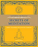 Gateways to Health: Secrets of Meditation: Simple Techniques for Achieving Harmony (Gateway to Health)